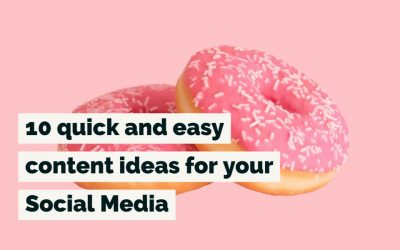 10 quick and easy Social Media content ideas